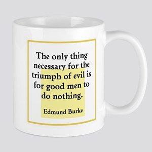 Only thing necessary for triumph of evil Mugs