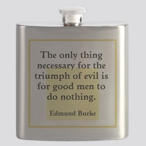 Only thing necessary for triumph of evil Flask
