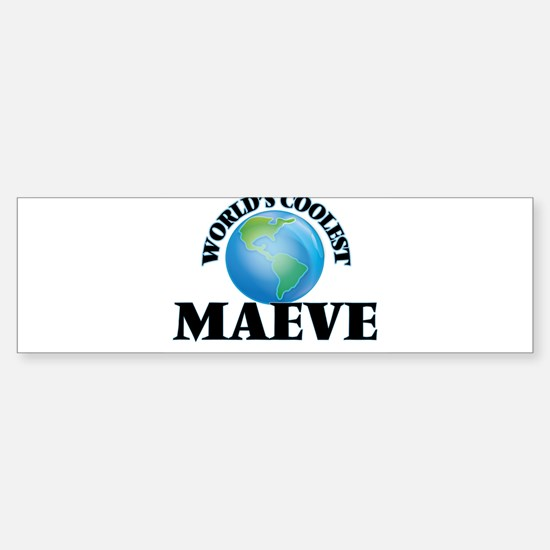World's Coolest Maeve Bumper Bumper Bumper Sticker