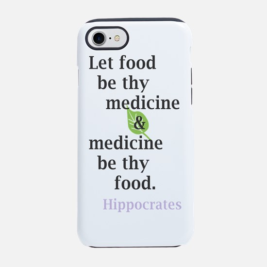 Let food be thy medicine iPhone 7 Tough Case