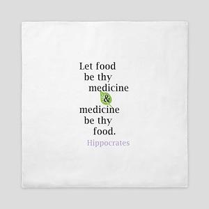 Let food be thy medicine Queen Duvet