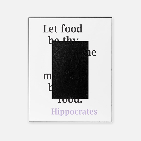 Let food be thy medicine Picture Frame