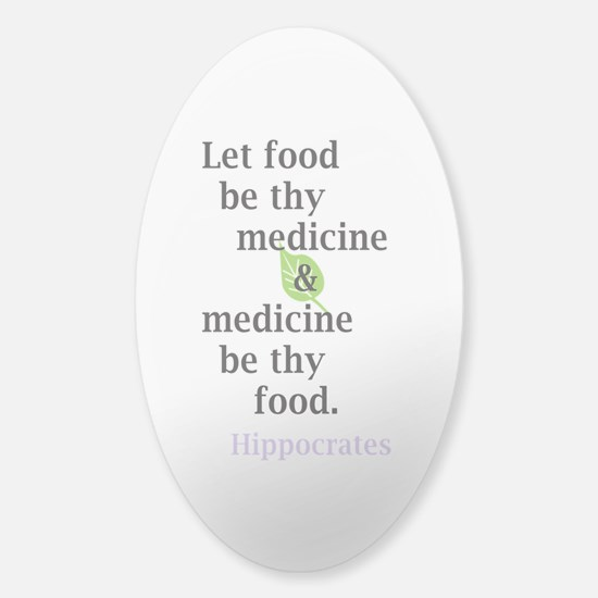 Let food be thy medicine Decal