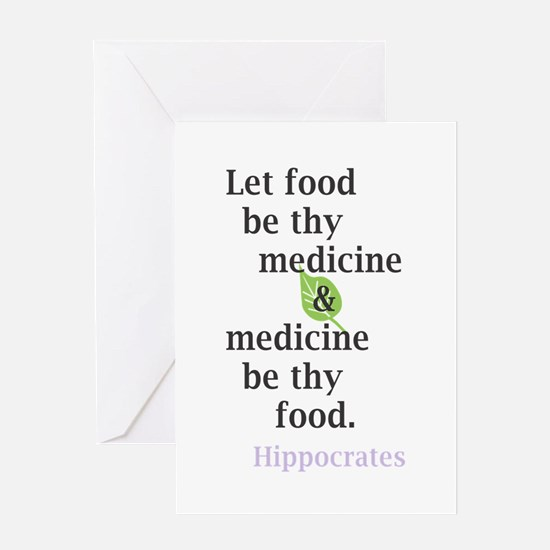 Let food be thy medicine Greeting Cards