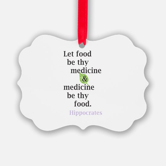 Let food be thy medicine Ornament