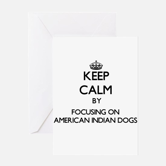 Keep calm by focusing on American I Greeting Cards