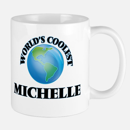 World's Coolest Michelle Mugs