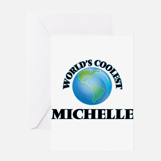 World's Coolest Michelle Greeting Cards