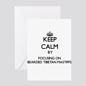 Keep calm by focusing on Bearded Ti Greeting Cards