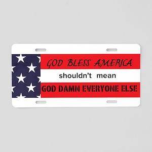 God Bless America Shouldn't Mean God Damn Ever Alu