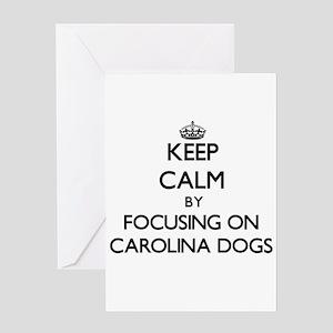 Keep calm by focusing on Carolina D Greeting Cards