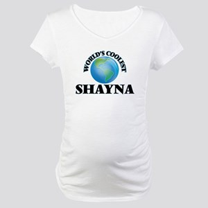 World's Coolest Shayna Maternity T-Shirt