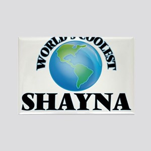World's Coolest Shayna Magnets
