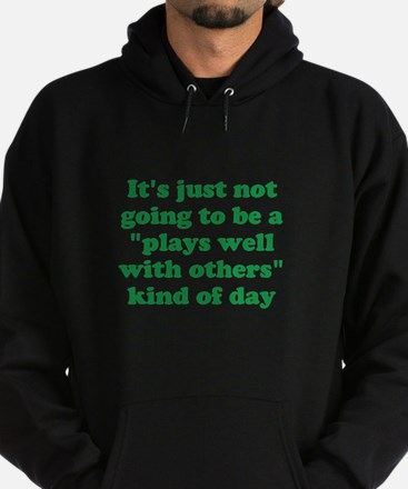 Plays Well With Others? Hoodie