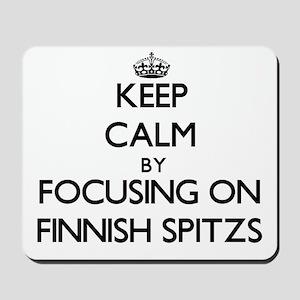 Keep calm by focusing on Finnish Spitzs Mousepad