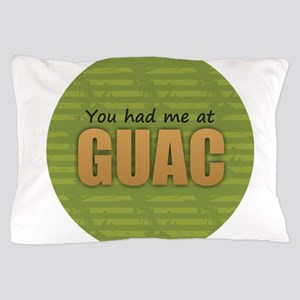 You Had Me at Guac Pillow Case
