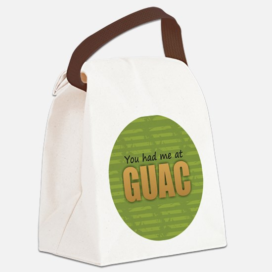 You Had Me at Guac Canvas Lunch Bag