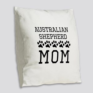 Australian Shepherd Mom Burlap Throw Pillow