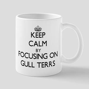 Keep calm by focusing on Gull Terrs Mugs