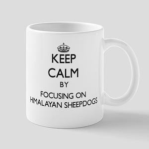 Keep calm by focusing on Himalayan Sheepdogs Mugs