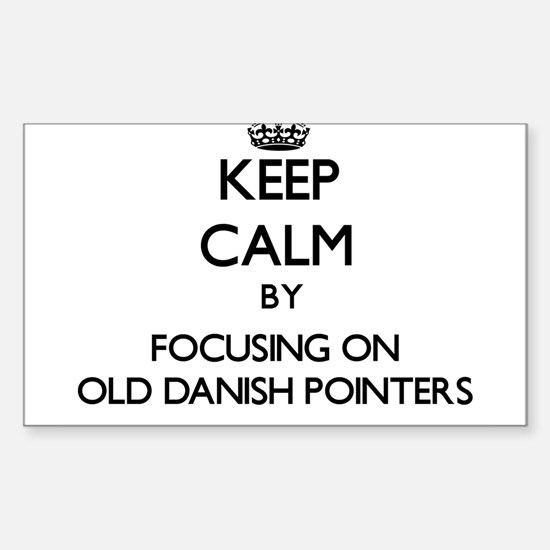 Keep calm by focusing on Old Danish Pointe Decal