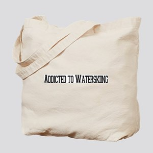Addicted to Waterskiing Tote Bag