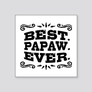 "Best PaPaw Ever Square Sticker 3"" x 3"""