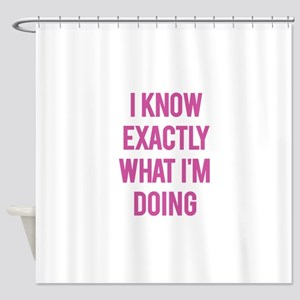 I Know... Shower Curtain
