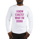 I Know... Long Sleeve T-Shirt