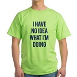 I Don't Know... Green T-Shirt