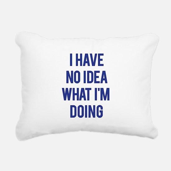 I Don't Know... Rectangular Canvas Pillow