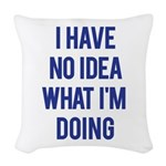 I Don't Know... Woven Throw Pillow