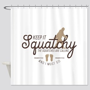 Keep It Squatchy Shower Curtain