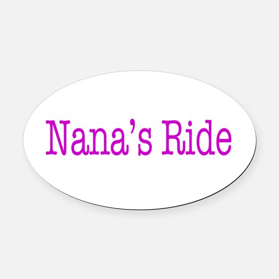 Nanas Ride Oval Car Magnet
