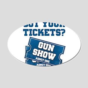 Got Your Tickets To The Gun Show Wall Sticker