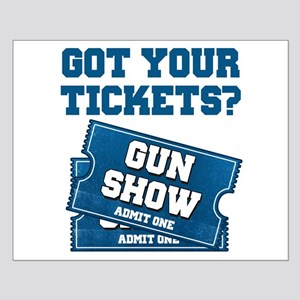 Got Your Tickets To The Gun Show Poster Design