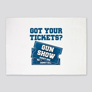 Got Your Tickets To The Gun Show 5'x7'Area Rug