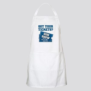 Got Your Tickets To The Gun Show Apron