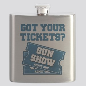 Got Your Tickets To The Gun Show Flask