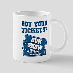 Got Your Tickets To The Gun Show Mugs