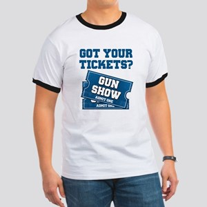 Got Your Tickets To The Gun Show T-Shirt