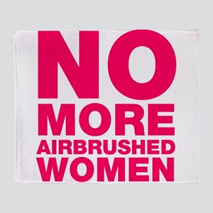 No More Airbrushed Women Throw Blanket