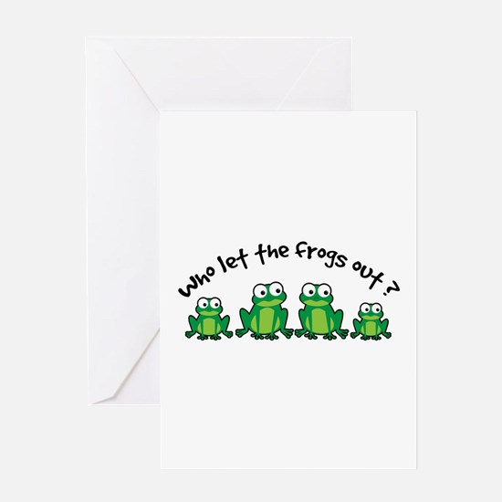 Who Let The Frogs Out Greeting Card
