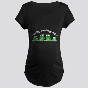 Who Let The Frogs Out Maternity Dark T-Shirt