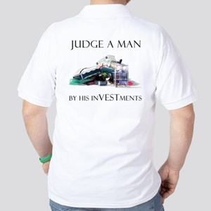 """Judge A Man By His Investments"" Golf Shirt"