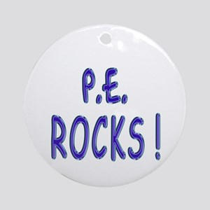 P.E. Rocks ! Ornament (Round)
