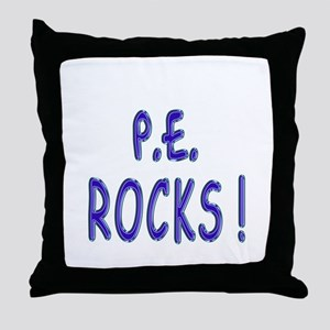 P.E. Rocks ! Throw Pillow