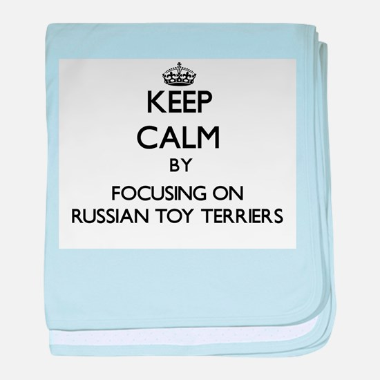 Keep calm by focusing on Russian Toy baby blanket