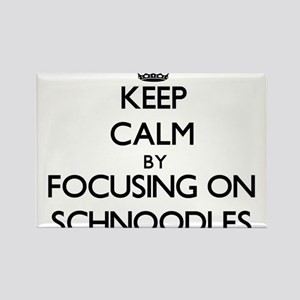 Keep calm by focusing on Schnoodles Magnets