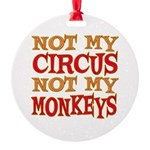 Not my Circus Round Ornament